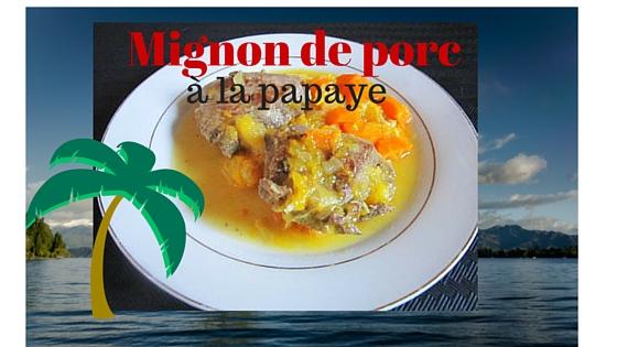 Mignon de porc à la papaye